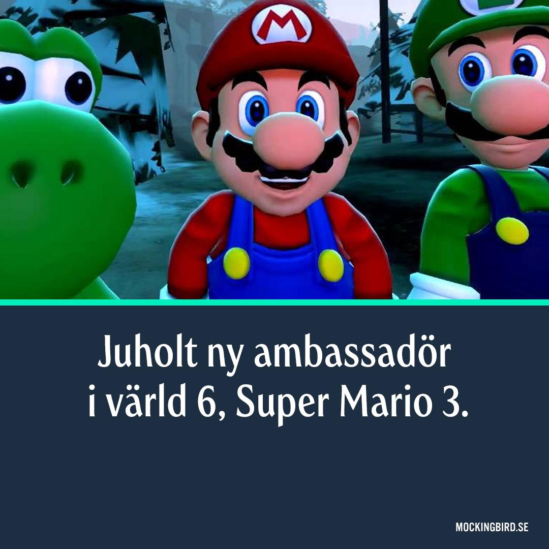 Juholt ny ambassadör  i värld 6, Super Mario 3.